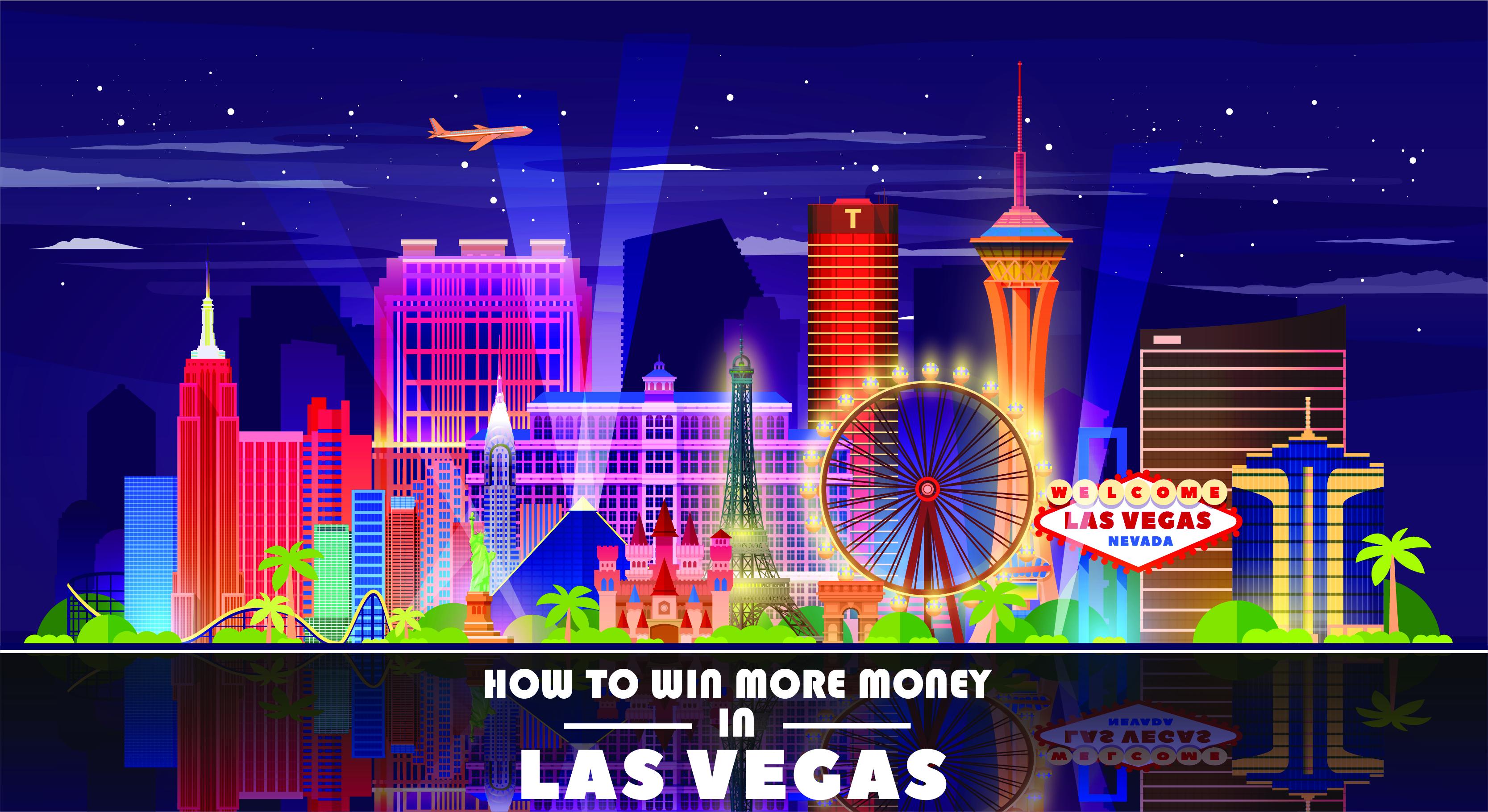 How to win more money in Las Vegas